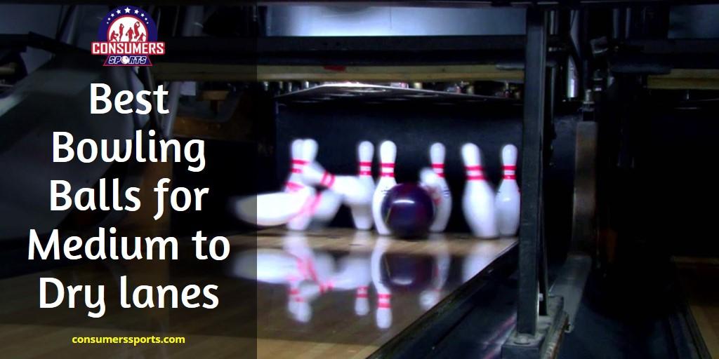 Best Bowling Balls for Dry lanes Reviews