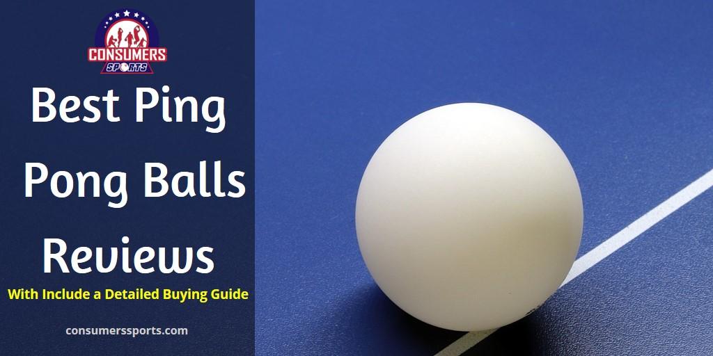 Best Ping Pong Balls Reviews