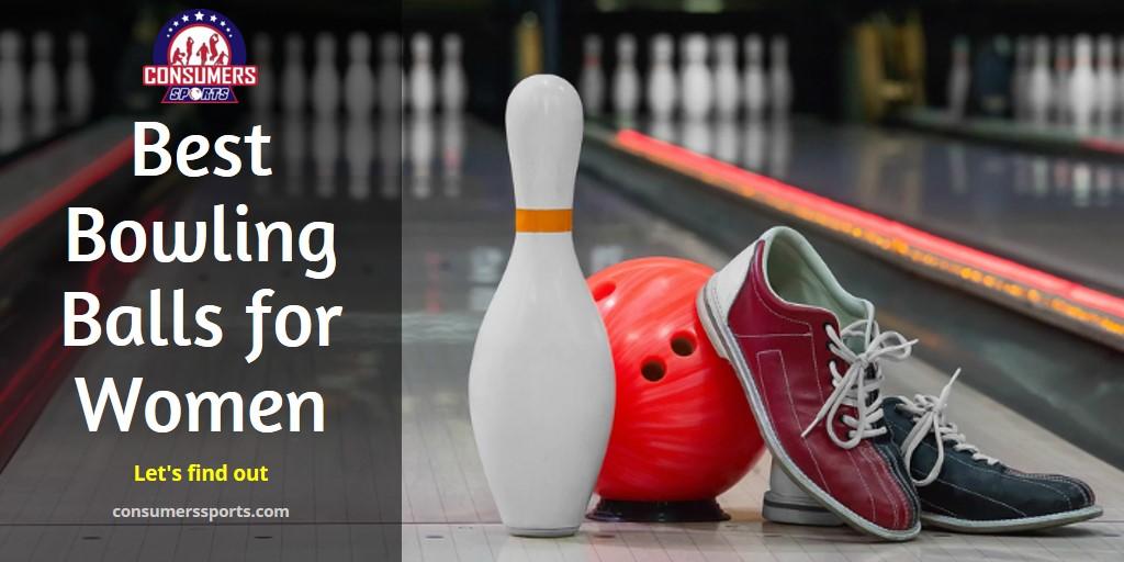 Best Bowling Balls for Women Reviews