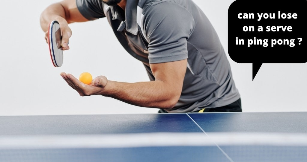 can you lose on a serve in ping pong